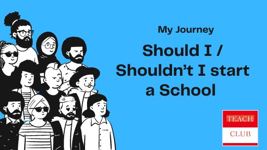 Should I start my School