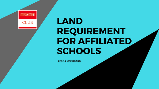Land requirement for a CBSE / ICSE / State board affiliated School
