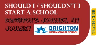 Should I / Shouldn't I start a School – My Journey