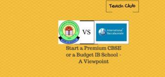 Start a Budget IB SchoolOrA Premium CBSE School – Case Study Bangalore