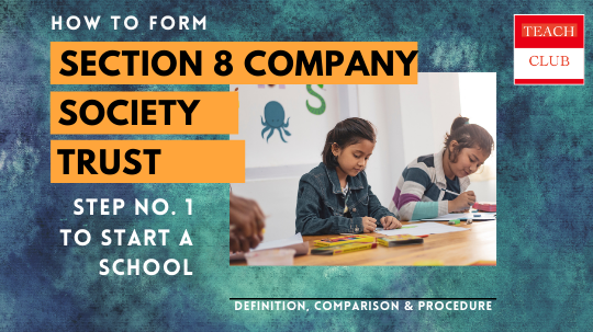 Form a Society, Trust, Section 8 Company to start School in India