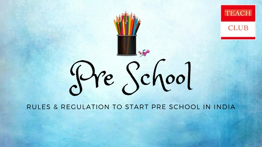 Rules Regulation To Start Pre School In India